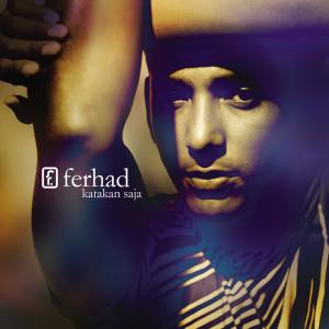 Katakan Saja 2004 Ferhad