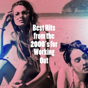 Album Best Hits from the 2000's for Working Out from Ultimate Dance Hits