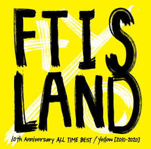 FTISLAND的專輯10th Anniversary ALL TIME BEST / Yellow [2010-2020]