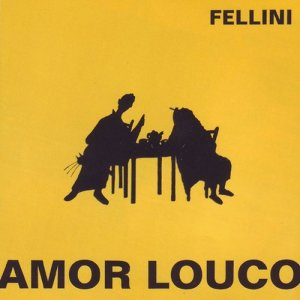 Album Amor Louco from Fellini