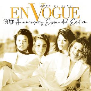 Born to Sing (30th Anniversary Expanded Edition; 2020 Remaster) dari En Vogue