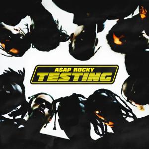 TESTING 2018 A$AP Rocky