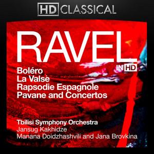 Album Ravel in High Definition: Boléro, La Valse, Rapsodie Espagnole, Pavane and Concertos from Jansug Kakhidze