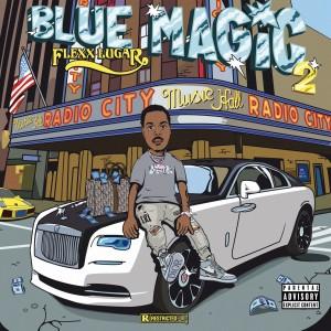 Flexx Lugar的專輯Blue Magic 2 (Explicit)