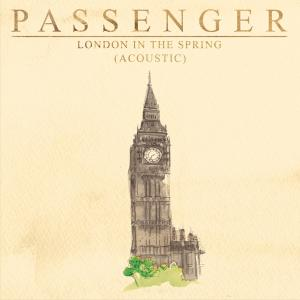 Album London in the Spring (acoustic) (Single Version) from Passenger