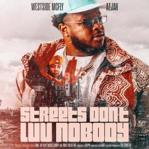 Westside Mcfly的專輯Streets Don't Luv Nobody (feat. Azjah) (Explicit)