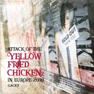 """GACKT的專輯ATTACK OF THE """"YELLOW FRIED CHICKENz"""" IN EUROPE 2010"""