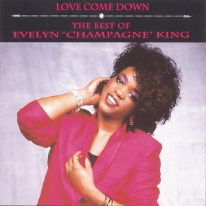 "Evelyn ""Champagne"" King的專輯Love Come Down: The Best of Evelyn ""Champagne"" King"