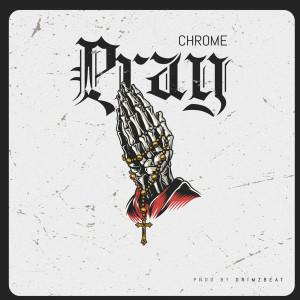 Album Pray from Chrome