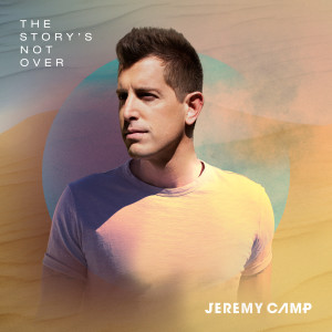 Album The Story's Not Over from Jeremy Camp