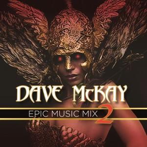 Dave McKay的專輯Epic Music Mix 2