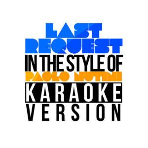 Karaoke - Ameritz的專輯Last Request (In the Style of Paolo Nutini) [Karaoke Version] - Single
