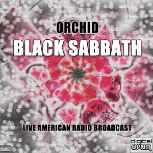 Album Orchid (Live)(Explicit) from Black Sabbath