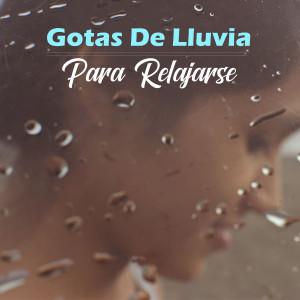 Album Gotas De Lluvia Para Relajarse from Musica Relajante