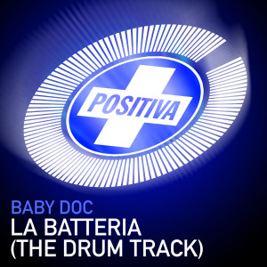 La Batteria (The Drum Track) 2005 Baby Doc