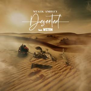 Album Deserted (feat. WSTRN) from WSTRN
