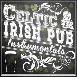 Album Celtic and Irish Pub Instrumentals from Instrumental Irish & Celtic