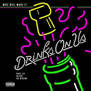 Mike Will Made-It的專輯Drinks On Us