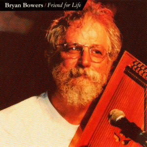 Album Friend For Life from Bryan Bowers