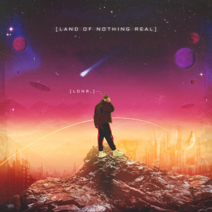 Album Land Of Nothing Real from Lonr.