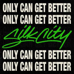 Silk City的專輯Only Can Get Better