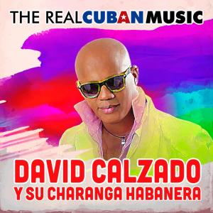 Album The Real Cuban Music (Remasterizado) from David Calzado y Su Charanga Habanera