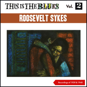 Album This Is the Blues, Vol. 2 from Roosevelt Sykes