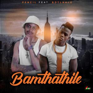 Album Bamthathile feat Botlhale from Pencil