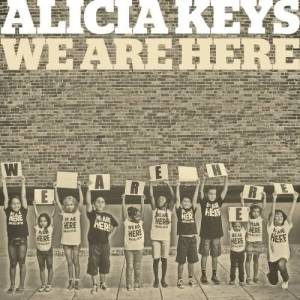 Listen to We Are Here song with lyrics from Alicia Keys