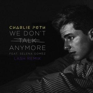 Charlie Puth的專輯We Don't Talk Anymore (feat. Selena Gomez) (Lash Remix)