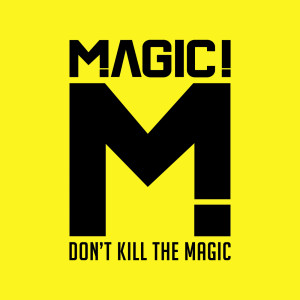MAGIC!的專輯Don't Kill the Magic
