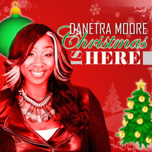 Album Christmas Is Here from Danetra Moore