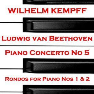 Wilhelm Kempff的專輯Beethoven: Piano Concerto No 5 & Rondos for Piano