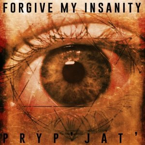 Album Pryp'jat' from Forgive My Insanity