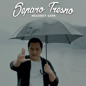 Separo Tresno dari Ndarboy Genk