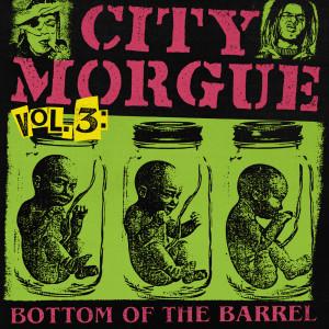 Album CITY MORGUE VOLUME 3: BOTTOM OF THE BARREL from ZillaKami