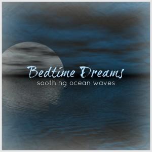 Steve Wingfield的專輯Bedtime Dreams - Soothing Ocean Waves