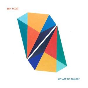 Album My Art of Almost from Ben Talmi
