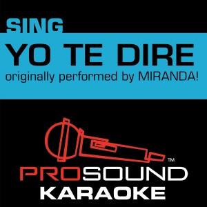 Album Yo Te Diré (Originally Performed by Miranda!) [Instrumental Version] from ProSound Karaoke Band