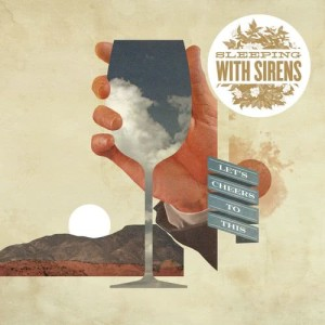 Album Let's Cheers To This from Sleeping With Sirens