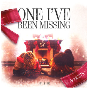 Little Mix的專輯One I've Been Missing (Acoustic)