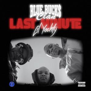 Album Last Minute(Explicit) from BlueBucksClan