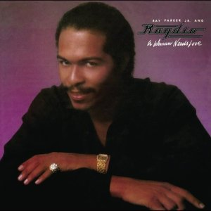 Ray Parker, Jr.的專輯A Woman Needs Love (Expanded Edition)