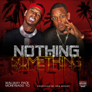 Wallway Pack的專輯Nothing to Somthing