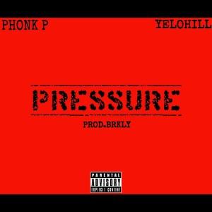 อัลบัม Pressure (feat. YeloHill) (Explicit) ศิลปิน Phonk P