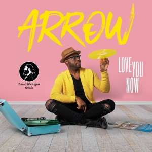 Album Love You Now from Arrow