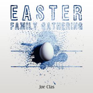 Joe Clas的專輯Easter Family Gathering