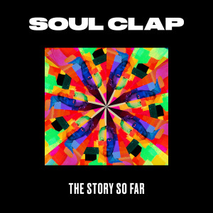 Album The Story so Far from Soul Clap