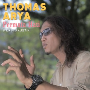 Album Thomas Arya - Permata Hati (Versi Akustik) from Thomas Arya