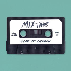 Album Live At Church: Mixtape Vol. 1 from Influence Music